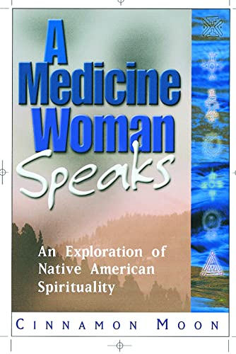 9781564145260: A Medicine Woman Speaks: An Exploration of Native American Spirituality