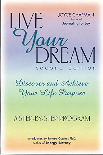 9781564145321: Live Your Dream: Discover and Achieve Your Life Purpose