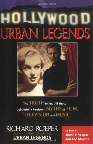 Hollywood Urban Legends: The Truth Behind All Those Delightfully Persistent Myths of Film ...