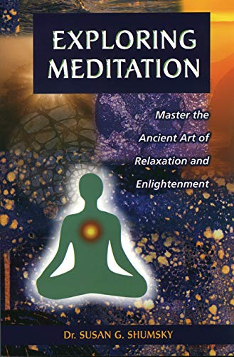 9781564145628: Exploring Meditation: Master the Ancient Art of Relaxation and Enlightenment (Exploring Series)