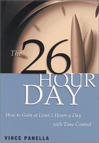 9781564145802: The 26-Hour Day: How to Gain at Least 2 Hours a Day with Time Control