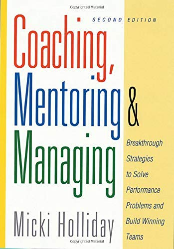 Coaching, Mentoring and Managing, 2nd edition: Micki Holliday