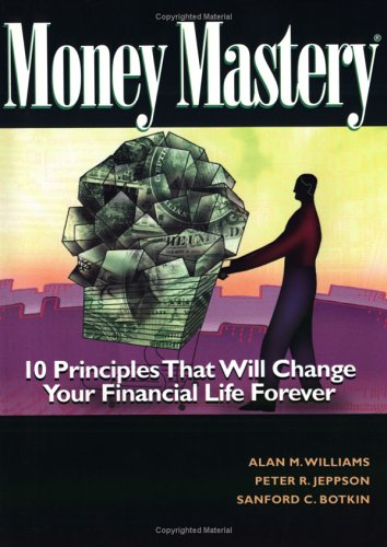 Money Mastery: How to Control Spending, Eliminate Your Debt, and Maximize Your Savings: Alan M. ...