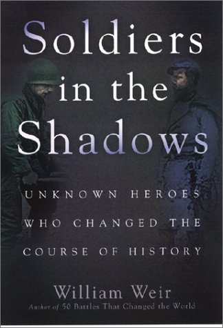 9781564146298: Soldiers in the Shadows: Unknown Warriors Who Changed the Course of History