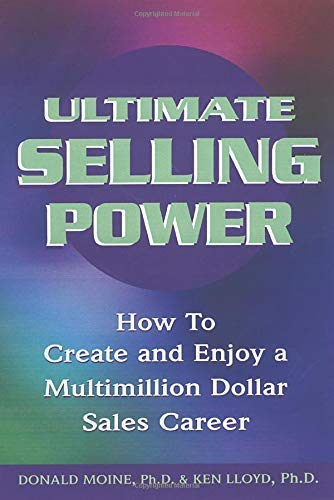 9781564146410: Ultimate Selling Power: How to Create and Enjoy a Multimillion Dollar Sales Career
