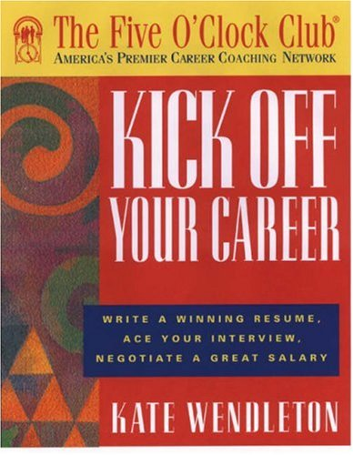 9781564146434: Kick Off Your Career (Five O'Clock Club)