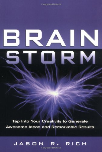 9781564146687: Brainstorm: Tap into Your Creativity to Generate Awesome Ideas and Tremendous Results