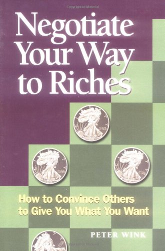 9781564146908: Negotiate Your Way to Riches: How to Convince Others to Give You What You Want