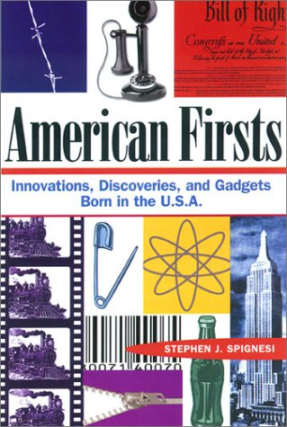 9781564146915: American Firsts: Innovations, Discoveries, and Gadgets Born in the U.S.A.