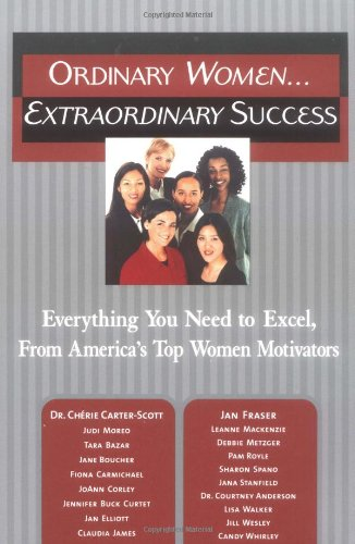 9781564147011: Ordinary Women...Extraordinary Success: Everything You Need to Excel, from America's Top Women Motivators