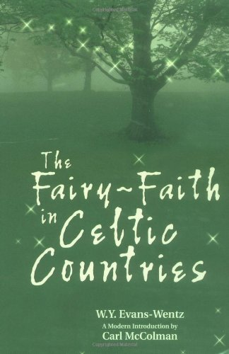 The Fairy-Faith in Celtic Countries: W. Y. Evans-Wentz