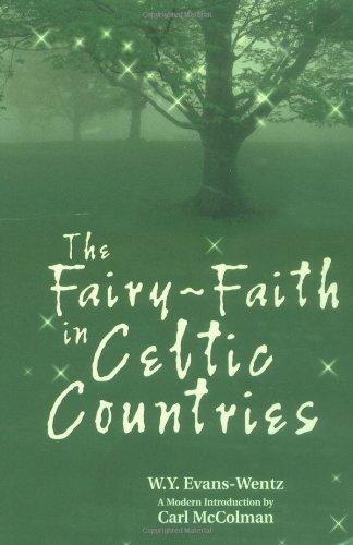 The Fairy-Faith in Celtic Countries: Evans-Wentz, W. Y.