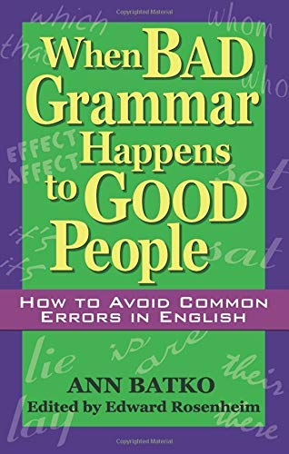 9781564147226: When Bad Grammar Happens to Good People: How to Avoid Common Errors in English