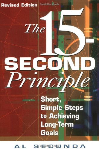 9781564147387: 15-Second Principle, The , Revised Edition: Short,Simple Steps to Achieving Long-term Goals