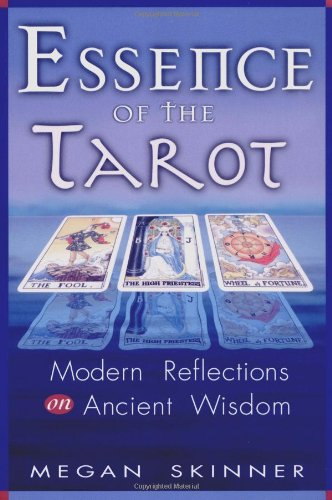 9781564147486: Essence of the Tarot: Modern Reflections on Ancient Wisdom