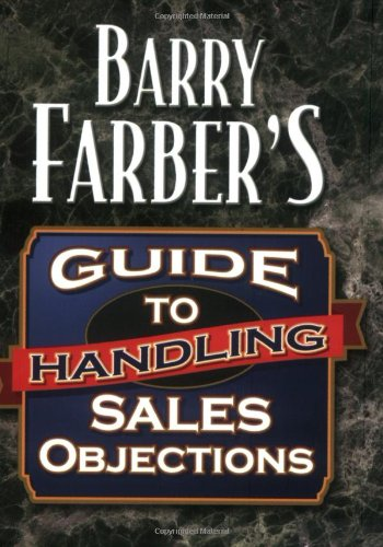 9781564147738: Barry Farber's Guide To Handling Sales Objections