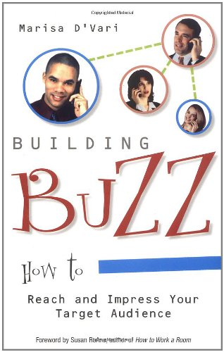 9781564147790: Building Buzz: How To Reach And Impress Your Target Audience