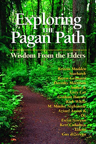 Exploring the Pagan Path: Wisdom From the Elders (1564147886) by Kristin Madden; Starhawk; Raven Grimassi; Dorothy Morrison; Amber K; Grey Cat; Graham Harvey; Kirk White; M. Macha NightMare; Azrael Arynn K; Oz;...