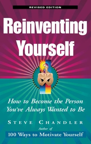 9781564148179: Reinventing Yourself, Revised Edition: How to Become the Person You've Always Wanted to Be