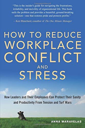 How To Reduce Workplace Conflict And Stress: Anna Maravelas