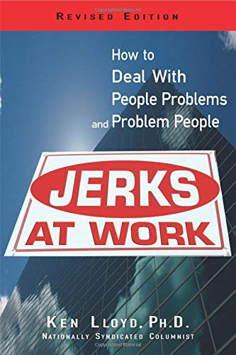 9781564148520: Jerks At Work, Revised Edition: How to Deal with People Problems and Problem People