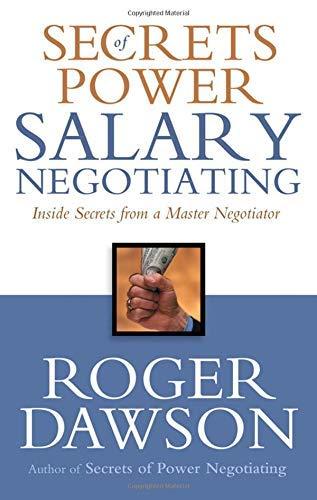 Secrets of Power Salary Negotiating: Inside Secrets: Roger Dawson