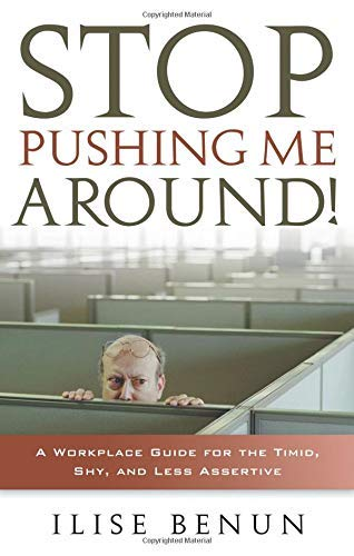 9781564148827: Stop Pushing Me Around!: A Workplace Guide for the Timid, Shy, And Less Assertive