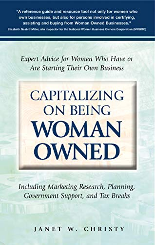 9781564148902: Capitalizing on Being Woman Owned: Expert Advice for Women Who Have or Are Starting Their Own Business Including Marketing Research, Planning, Government Support, And Tax Breaks