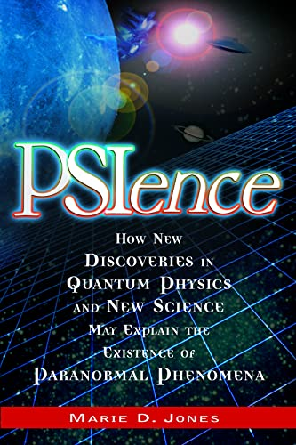 9781564148957: PSIence: How New Discoveries in Quantum Physics and New Science May Explain the Existence of Paranormal Phenomena