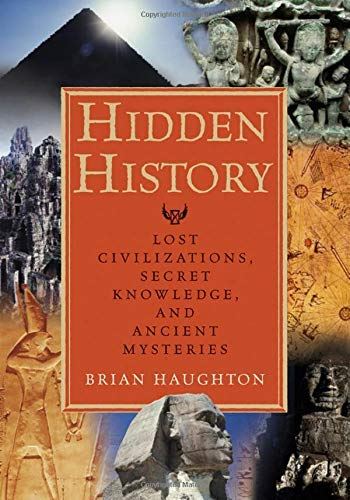 9781564148971: Hidden History: Lost Civilizations Secret Knowledge and Ancient Mysteries