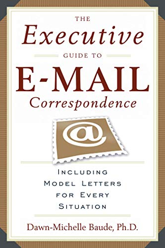 9781564149107: The Executive Guide to E-mail Correspondence: Including Model Letters for Every Situation