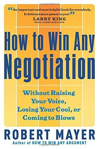 9781564149206: How to Win Any Negotiation