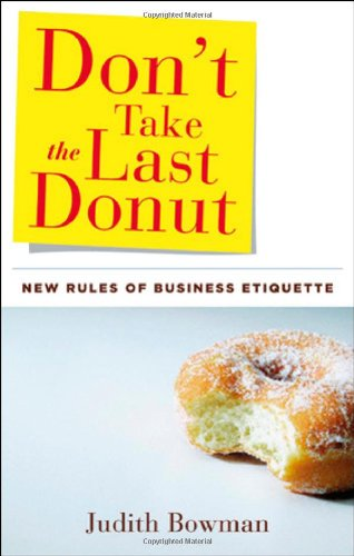 9781564149299: Don't Take the Last Donut: New Rules of Business Etiquette