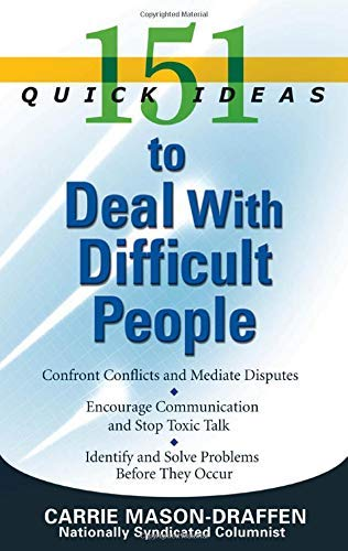 9781564149381: 151 Quick Ideas to Deal With Difficult People