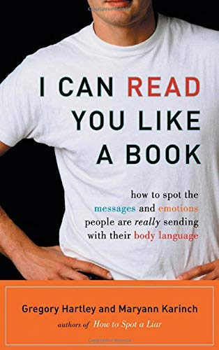 9781564149411: I Can Read You Like A Book: How to Spot the Messages and Emotions People Are Really Sending With Their Body Language