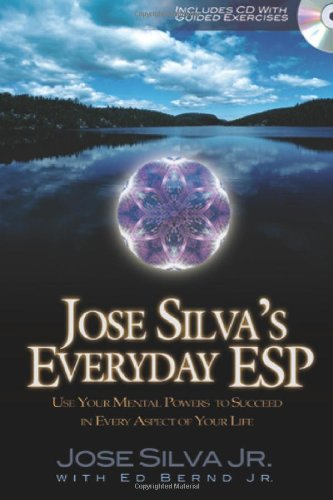 9781564149510: Jose Silva's Everyday ESP: Use Your Mental Powers to Succeed in Every Aspect of Your Life [With Audio CD]