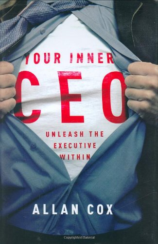 Your Inner CEO: Unleash the Executive Within: Allan Cox