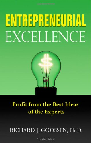 9781564149671: Entrepreneurial Excellence: Profit from the Best Ideas of the Experts