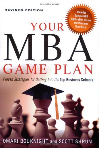 9781564149688: Your MBA Game Plan: Proven Strategies for Getting into the Top Business Schools
