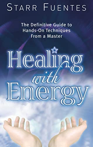 9781564149695: Healing with Energy: The Definitive Guide to Hands-On Techniques from a Master