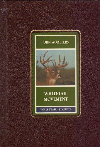 Whitetail Movement (Whitetail Secrets Series): Wootters, John