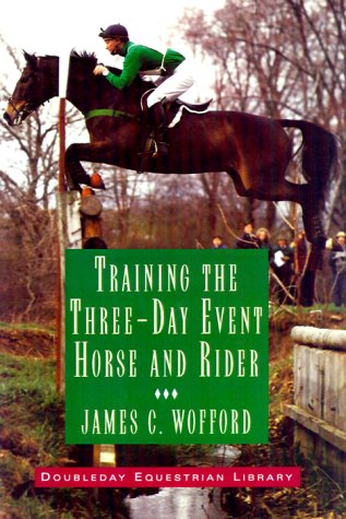 9781564161772: Training the Three-day Event Horse and Rider
