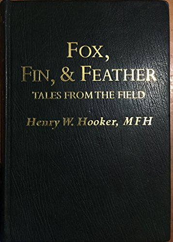 9781564162021: Fox, Fin & Feather: Tales from the Field (Derrydale Press Foxhunter's Library)