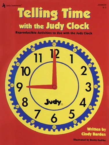9781564178398: Telling Time with the Judy Clock: Reproducible Activities to Use with the Judy Clock, Grades K-3