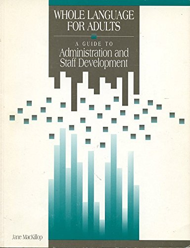 9781564200723: Whole Language for Adults: A Guide to Administration and Staff Development