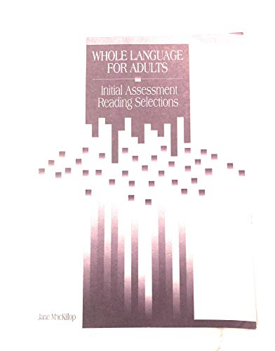 Whole Language for Adults: Initial Assessment Reading: Jane MacKillop