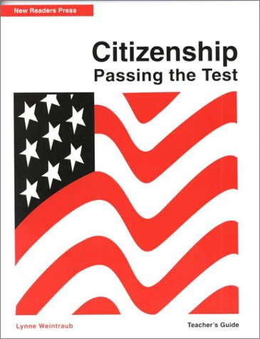 Citizenship: Passing the Test: Weintraub, Lynne