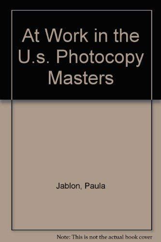 At Work in the U.s. Photocopy Masters: Paula Jablon