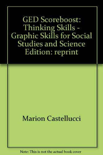 GED Scoreboost: Thinking Skills - Graphic Skills for Social Studies and Science: Marion Castellucci