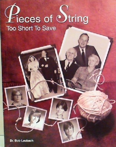 Pieces of String Too Short to Save: Laubach, Dr. Bob